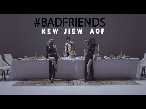 BAD FRIENDS - NEW JIEW AOF【OFFICIAL MV】