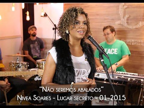 Não seremos abalados – Nivea Soares – Lugar Secreto E01/2015