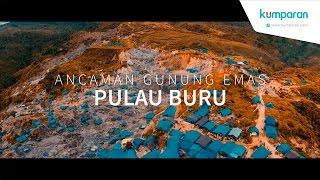 Video Ancaman Gunung Emas Pulau Buru MP3, 3GP, MP4, WEBM, AVI, FLV Juni 2019