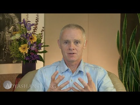 Adyashanti Video:  How to Push Past the Fear Involved in the Realization of Our True Nature