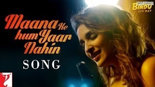 Video Maana Ke Hum Yaar Nahin - Parineeti Chopra MP3, 3GP, MP4, WEBM, AVI, FLV Juni 2019