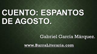 Cuento: Espantos de agosto - Gabriel García Márquez