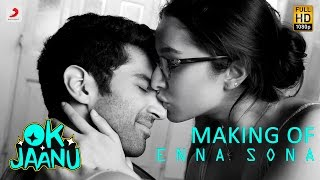 Making of Enna Sona Song - OK Jaanu