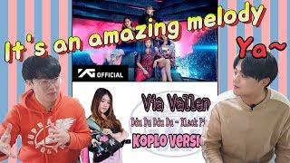 Video Black pink Ddu Du Ddu Du  cover by Via Vallen (Korean reaction men / SGwannabe) MP3, 3GP, MP4, WEBM, AVI, FLV Mei 2019