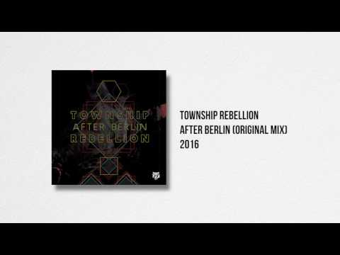 Township Rebellion - After Berlin (Original Mix)