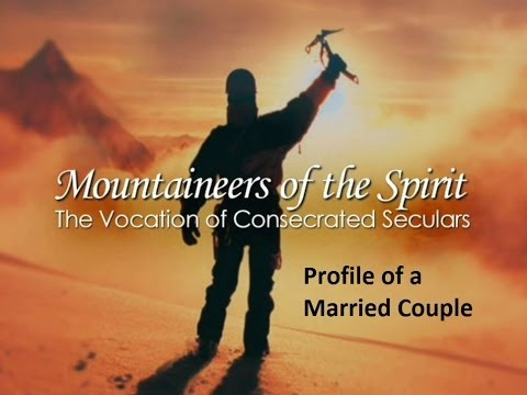 Secular Institute Profile - Married Couple [USCSI Mountaineers of the Spirit]