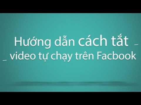 Video trên Facebook tự chạy gây khó chịu: Tắt nó đi theo cách sau!