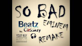 Video ''EMINEM - SO BAD'' //Cassidy remake//