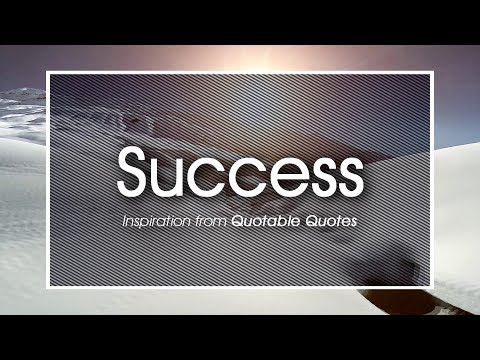 Success quotes - Success: Collection of Quotable Quotes