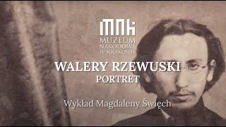 Walery Rzewuski · Portret | wykład Magdaleny Święch