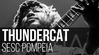 Thundercat - Friend Zone (SESC Pompeia / São Paulo)