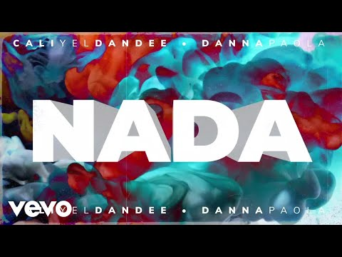 Cali Y El Dandee, Danna Paola - Nada (Official Lyric Video)