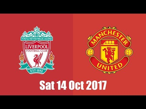 Manchester United V Liverpool, Premier League, 14 Oct 17 - Match Preview