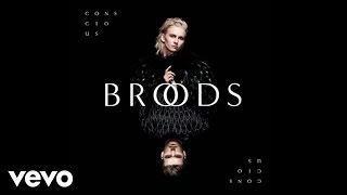 New album 'Conscious' available now: http://smarturl.it/ConsciousListen now on Spotify: http://smarturl.it/StreamConsciousGet access to tour dates, merch and more at http://broodsmusic.com Follow BROODS:http://broodsmusic.comhttp://facebook.com/broodsmusichttp://twitter.com/broodsmusichttp://instagram.com/broodsmusichttp://youtube.com/broodsmusicLyrics:Baby you know that I like to be rightBut I'm hoping this time maybe I'm wrongBaby you know I'm loving you skin tightBut I'm thinking this time you want me to runWhen she callsTell me trueIs it moreThan I knewSo are you home tonight?Are you alone tonight? I've been drinking and I'm thinkingBut I don't wanna fightAre you home tonight?Are you alone tonight?You've been drinking and I'm thinkingAre we sinking?Yeah I just wanna fightI just wanna fightDarling I know it wasn't the first timeI went outta my mind hoping for moreDarling you know that this is the last timeYou don't get to come round begging for moreIs it more than I knew?(C) 2016 Capitol Recordshttp://vevo.ly/zYfOva