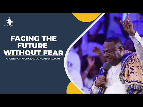 ACING THE FUTURE WITHOUT FEAR || ARCHBISHOP DUNCAN-WILLIAMS