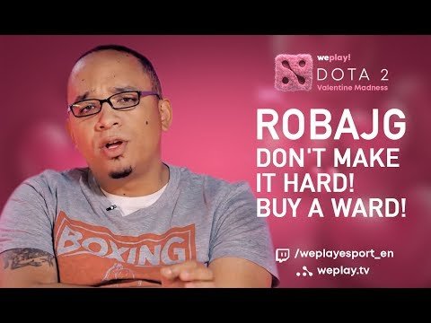 RobAJG: Don't make it hard! Buy a Ward! | Tournament Valentine Madness DOTA 2 | WePlay! Esports