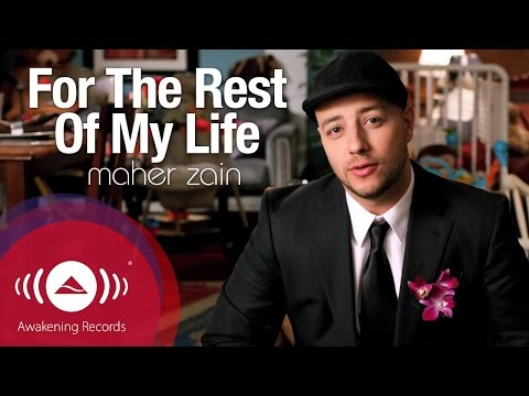 Maher Zain – For The Rest Of My Life | Official Music Video