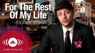 Video Maher Zain - For The Rest Of My Life | Official Music Video MP3, 3GP, MP4, WEBM, AVI, FLV Juni 2018