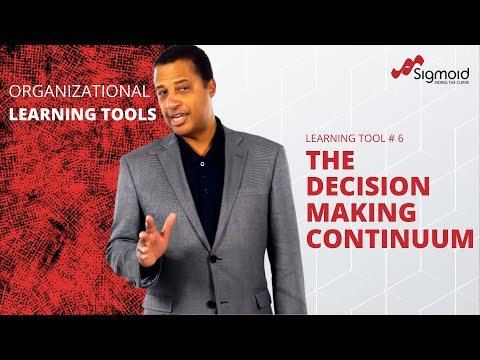 Organizational Learning Tool: The Decision Making Continuum
