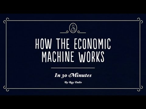 economy - http://www.economicprinciples.org | How the Economic Machine Works by Ray Dalio. The economy works like a simple machine. But many people don't understand it...