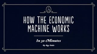 Video How The Economic Machine Works by Ray Dalio MP3, 3GP, MP4, WEBM, AVI, FLV September 2019