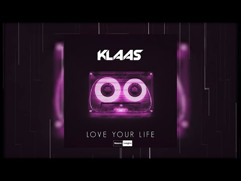 Klaas – Love Your Life [2018]