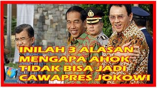 Video 3 Alasan Ahok Tidak Bisa Jadi Cawapres Jokowi MP3, 3GP, MP4, WEBM, AVI, FLV Januari 2018