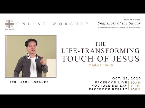 The Life-Transforming Touch of Jesus (Mark 1:40-45)  | Online Worship | October 25, 2020