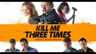 Nonton Kill Me Three Times   Official Trailer Film Subtitle Indonesia Streaming Movie Download