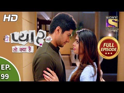 Yeh Pyaar Nahi Toh Kya Hai - Ep 99 - Full Episode - 2nd August, 2018
