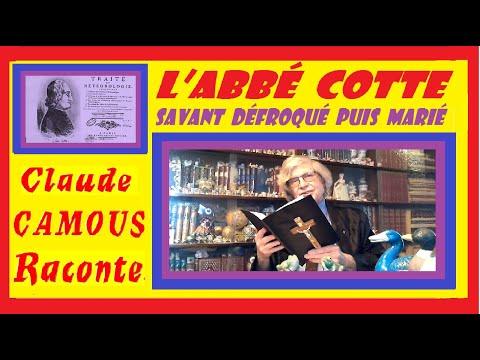 L'Abbé COTTE : « Claude Camous Raconte »  Ce singulier savant, défroqué puis marié sous la Révolution en 1794