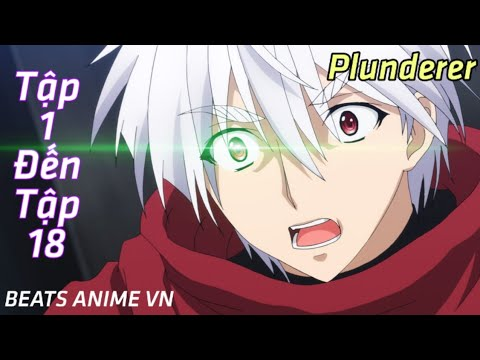 Nhạc Phim Anime Plunderer Tập 1,2,3,4,5,6,7,8,9,10,11,12,13,14,15,16,17,18 | lk nhạc phim remix 2020