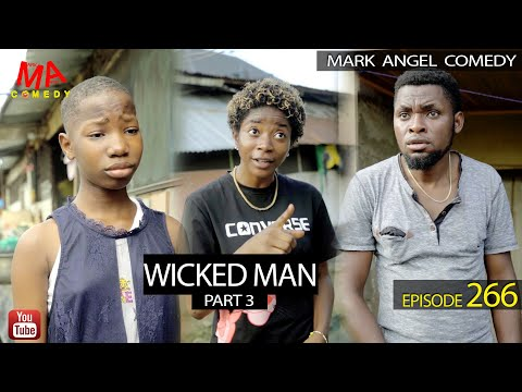 WICKED MAN Part 3 (Mark Angel Comedy) (Episode 266)