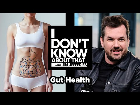 Gut Health | I Don't Know About That with Jim Jefferies #36