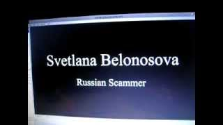 Russian Scammer Svetlana Belonosova, filmed in St Petersburg on Stachek Prospekt in apartment 105/2 house #1133 on the 11th August 2007, and captured lying a...