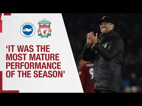 Video: Klopp's Brighton reaction | 'It was the most mature performance of the season'