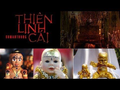 Thiên Linh cái & Kuman Thong – thứ bùa chú bí ẩn và rùng rợn nhất ở Thái Lan. - Thời lượng: 10 phút.