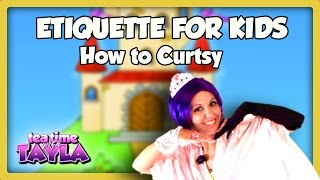 Etiquette for Kids, How to Curtsy