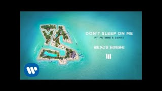 Video Ty Dolla $ign - Don't Sleep On Me feat. Future & 24hrs [Official Audio] MP3, 3GP, MP4, WEBM, AVI, FLV Agustus 2018