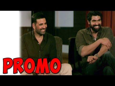 Hangout With Akshay Kumar & Rana Duggubatti - PROM