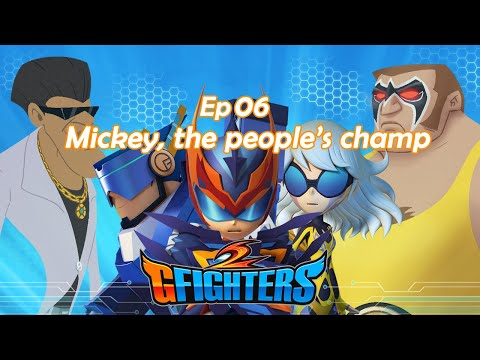 "GFighters2   6th""Mickey, the people's champ""  [English Dub]"