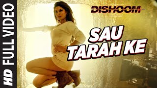Sau Tarah Ke Full Video Song  Dishoom  John Abraham  Varun ...