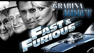 Fast and Furious : GRABINA DRIFT