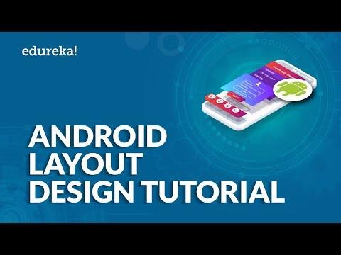 Android Layout Design Tutorial |  Android UI Design Explained | Android Studio Tutorial | Edureka
