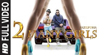 2 Many Girls (Full Video Song) by Fazilpuria & Badshah