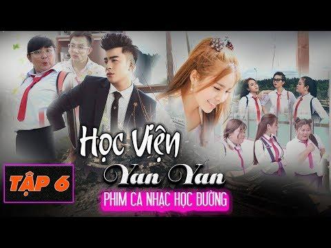 Phim Ca Nhạc HỌC VIỆN YAN YAN TẬP 6  | Văn Nguyễn Media - Thời lượng: 15 phút.