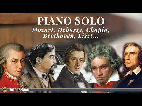 Piano Solo: Chopin, Debussy, Liszt, Mozart, Beethoven...