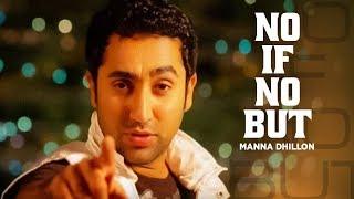 No If No But Manna Dhillon New Punjabi Song