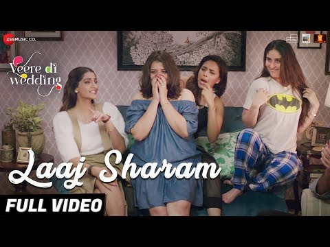 Laaj Sharam - Full Video | Veere Di Wedding | Kare
