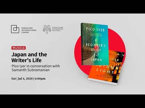 WorldLit - Japan and the Writer's Life: Pico Iyer in conversation with Samanth Subramanian